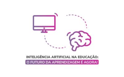 Inteligência Artificial na Educação: o futuro da aprendizagem é agora!